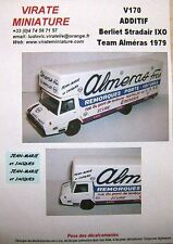 V170 ADDITIF CORRECTIF BERLIET STRADAIR TEAM ALMERAS 1979 IXO DECALS VIRATE