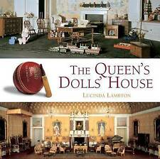 The Queen's Dolls' House: A Dollhouse Made for Queen Mary by Lucinda Lambton
