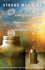 Strong Medicine: Creating Incentives for Pharmaceutical Research on Neglected Di