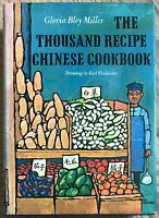The Thousand Recipe Chinese Cookbook By Gloria Bley Miller 1966 First Edition