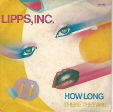 "LIPPS, INC. "" HOW LONG / THERE THEY ARE""  7"" 45 Giri"