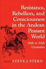 Resistance, Rebellion, and Consciousness in the Andean Peasant World, 18th to 20