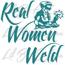 REAL WOMEN WELD VINYL DECAL WELDING WELDER LADY GIRL STICKER FOR CAR AUTO