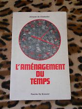 L'AMENAGEMENT DU TEMPS - Jacques de Chalendar - Desclée De Brouwer, 1971