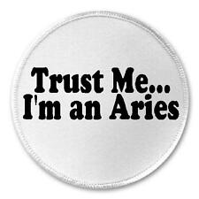 """Trust Me... I'm an Aries - 3"""" Circle Sew / Iron On Patch Horoscope Astrological"""
