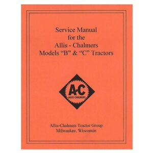 REP036 Service Manual with Wiring Diagram Fits Allis Chalmers Tractor B C