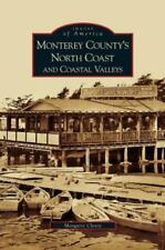 Monterey County's North Coast and Coastal Valleys (Hardback or Cased Book)