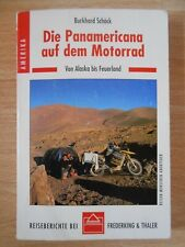 Die Panamericana auf dem Motorrad. Reisen... von Burkhard Schäck