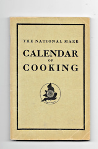 vintage cookbook, cookery book, recipes, The National Mark Calendar of Cooking