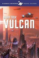Hidden Universe - Star Trek : A Travel Guide to Vulcan by Dayton Ward (2016,...