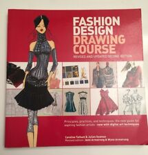 Fashion Design Drawing Course : Principles, Practice, and Techniques: the New Gu