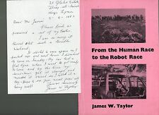 JAMES W TAYLOR FROM THE HUMAN RACE TO THE ROBOT RACE FIRST ED PB + SIGNED LETTER