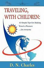 Traveling,with Children : 10 Simple Tips for Making Travel a Pleasure... for...