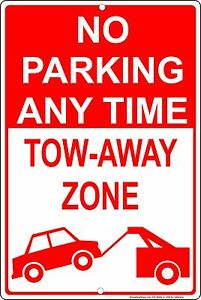 """No Parking Any Time Tow Away Zone 8"""" x 12"""" Aluminum Metal Sign Made in USA"""