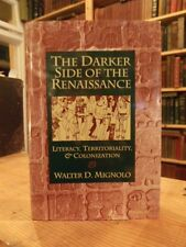 The Darker Side of The Renaissance Walter Mignolo, 1995 First Edition
