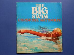 ##  THE BIG SWIM - CHRISTOBEL MATTINGLEY - FIRST EDITION 1977