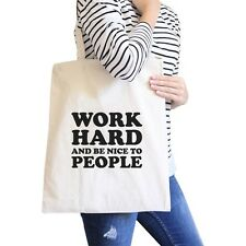 Work Hard Be Nice To People Natural Canvas Bag Gifts For Employees