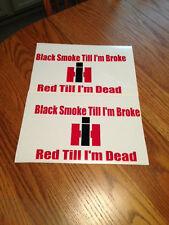 2 - 11X6 INTERNATIONAL DIESEL DECAL STICKER IH CUB RED TILL I'M DEAD