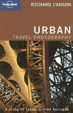 Lonely Planet Urban Photography (How to) Richard I'Anson VeryGood