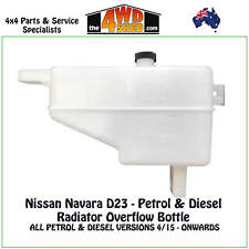 Radiator Overflow Bottle NEW GENUINE fit Nissan Navara D23 NP300 PETROL DIESEL