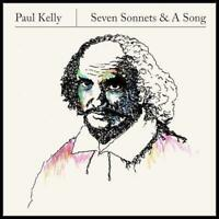 Paul Kelly - Seven Sonnets And A Song (NEW CD)