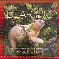 Bear: Spirit of the Wild by Paul Nicklen (Hardcover) National Geographic Excelle