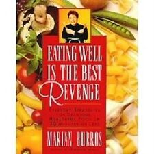 Eating Well Is The Best Revenge Cookbook Quick M Burros  ++++