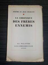 La Chronique des frères ennemis - Jérôme et Jean Tharaud - EX N° Sur Lafuma