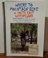 Where To Mountain Bike in South East Queensland Revised Fourth Edition