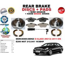 FOR MERCEDES E200 NGT W212 BERLINA 11-ON REAR BRAKE DISCS+PAD + SENSOR+SHOE