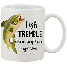 Fish Tremble When They Hear My Name / Funny Gift Mug / Printed on Both Sides