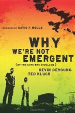 Why Were Not Emergent: By Two Guys Who Should Be (Faith and Freedom) by Kevin D
