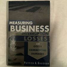 Measuring Business Interruption Losses And Other Commercial Damages P. Gaughan