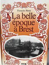 Livre Ouest France - La Belle Époque A BREST - 1983
