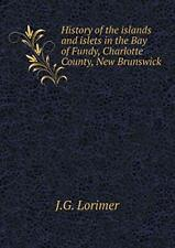 History of the islands and islets in the Bay of, Lorimer, J.G.,,