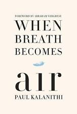 When Breath Becomes Air, Kalanithi, Paul, New Book