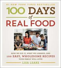 100 Days of Real Food : How We Did It, What We Learned, and 100 Easy,...