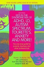 Kids in the Syndrome Mix of ADHD, LD, Autism Spectrum, Tourette's, Anxiety,...