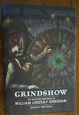 Grindshow the Seleced Writings of William Lindsay Gresham, Edited by Bret Wood