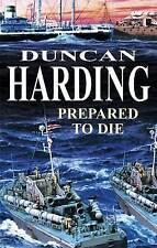 """VERY GOOD"" Harding, Duncan, Prepared to Die (Severn House Large Print), Book"