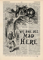 We're all Mad Here Cheshire Cat, Alice In Wonderland Dictionary Art Print