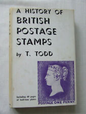 History Of British Postage Stamps 1660-1940 by T Todd 1949