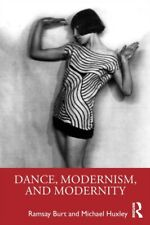 DANCE MODERNISM & MODERNITY