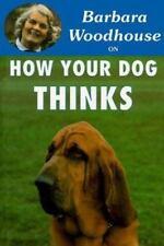 How Your Dog Thinks Barbara Woodhouse NEW Hardback Pet Sitter Dog Walker