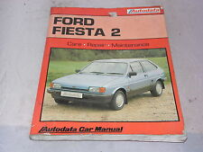 Ford Fiesta 2, 1983-89: Care - Repair - Maintenance (Autodata Car Manual)