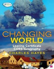 Changing World: Leaving Certificate Core Geography by Charles Hayes Book The
