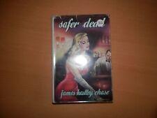 James Hadley Chase Safer Dead 1st edition Robert Hale 1954 Hardback
