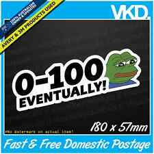 0-100 Eventually Sticker/Decal - Funny Slow Car Bumper Ute Truck JDM Meme 4x4 60
