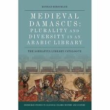 Medieval Damascus: Plurality and Diversity in an Arabic Library: The...