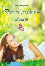 Dziesięć przykazań Amelii Skrzyniarz Anna
